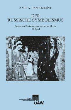 Der russische Symbolismus (eBook, PDF) - Hansen-Löve, Aage A.
