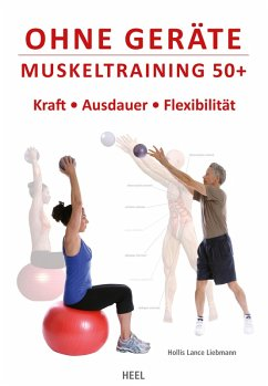 Ohne Geräte - Muskeltraining 50+ (eBook, ePUB) - Liebmann, Hollis Lance