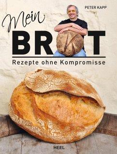 Mein Brot (eBook, ePUB) - Kapp, Peter