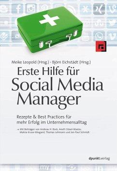 Erste Hilfe für Social Media Manager (eBook, ePUB) - Leopold, Meike; Eichstädt, Björn; Bock, Andreas H.; Gläsel-Maslov, Anett; Kruse-Wiegand, Malina