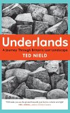 Underlands: A Journey Through Britain's Lost Landscape
