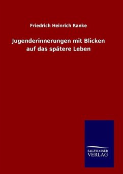 Jugenderinnerungen mit Blicken auf das spätere Leben - Ranke, Friedrich Heinrich