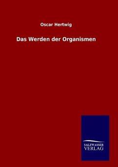 9783846094730 - Oscar Hertwig: Das Werden der Organismen - Livre