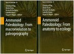 Ammonoid Paleobiology: From Anatomy to Ecology, and from Macroevolution to Paleogeography