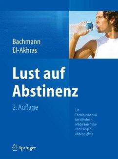 Lust auf Abstinenz - Bachmann, Meinolf;Akhras, Andrada El-