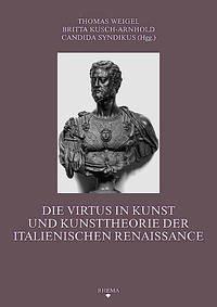 Die Virtus in Kunst und Kunsttheorie der italienischen Renaissance