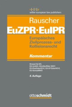 Europäisches Zivilprozess- und Kollisionsrecht EuZPR/EuIPR, Brüssel IIa (Band 4)