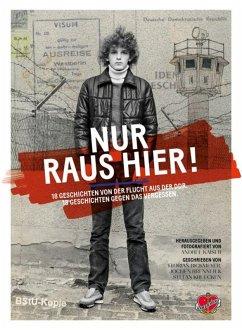 Nur raus hier! (eBook, ePUB) - Brenner, Jochen; Bickmeyer, Florian; Kruecken, Stefan