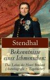 Bekenntnisse eines Ichmenschen: Das Leben des Henri Brulard (Autobiografie + Tagebücher) (eBook, ePUB)