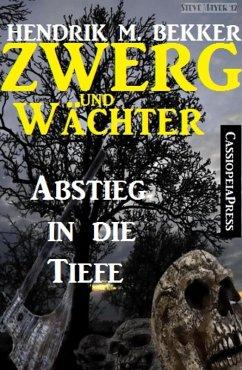 Zwerg und Wächter: Abstieg in die Tiefe (eBook, ePUB)