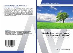 Heuristiken zur Platzierung von Bäumen in Bäumen