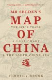 Mr Selden's Map of China