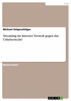 Streaming im Internet: Verstoß gegen das Urhebe...