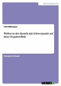Wellen in der Akustik mit Schwerpunkt auf dem Dopplereffekt - Röhmeyer, Toni