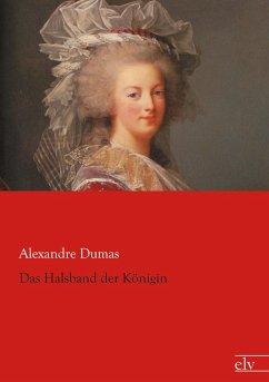 Das Halsband der Königin - Dumas, Alexandre, d. Ält.