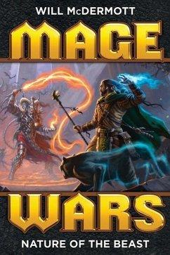 Mage Wars: Nature of the Beast - McDermott, Will