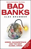 Bad Banks: Greed, Incompetence and the Next Global Crisis