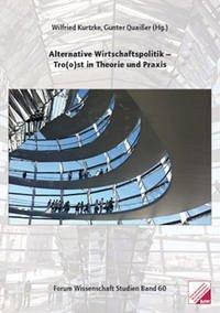 Alternative Wirtschaftspolitik - Tro(o)st in Theorie und Praxis