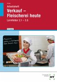 Verkauf - Fleischerei heute, Lernfelder 2.1-3.5, Arbeitsheft mit Lösungen