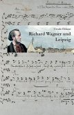 Richard Wagner und Leipzig (eBook, PDF)