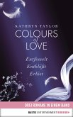 Colours of Love: Drei Romane in einem Band (eBook, ePUB)