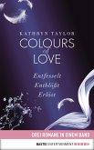 Colours of Love: Drei Romane in einem Band (eBook, ePUB)