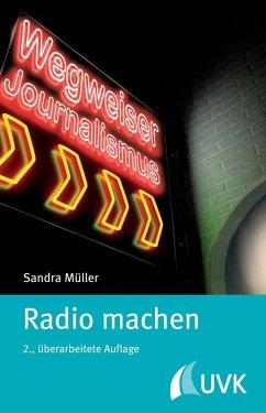 Radio machen (eBook, ePUB) - Müller, Sandra