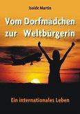 Vom Dorfmädchen zur Weltbürgerin (eBook, ePUB)