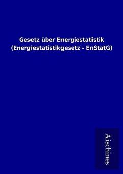 9783958007321 - ohne Autor: Gesetz über Energiestatistik (Energiestatistikgesetz - EnStatG) - Книга