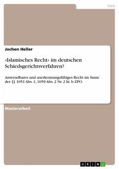»Islamisches Recht« im deutschen Schiedsgerichtsverfahren?