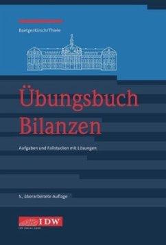 Übungsbuch Bilanzen - Baetge, Jörg; Kirsch, Hans-Jürgen; Thiele, Stefan