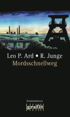 Mordsschnellweg (Mängelexemplar) - Ard, Leo P.; Junge, Reinhard