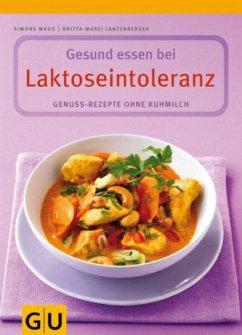 Gesund essen bei Laktoseintoleranz (Mängelexemplar) - Maus, Simone; Lanzenberger, Britta-Marei