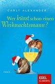 Wer küsst schon einen Weihnachtsmann? (eBook, ePUB)