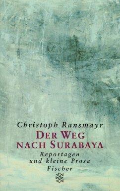 Der Weg nach Surabaya (eBook, ePUB) - Ransmayr, Christoph