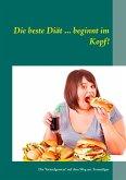 Die beste Diät ... beginnt im Kopf! (eBook, ePUB)