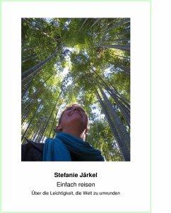 Einfach reisen (eBook, ePUB) - Järkel, Stefanie