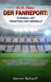 FC St. Pauli - Von Tradition und Herzblut für den Fußball (eBook, ePUB)