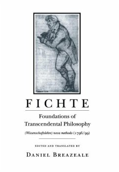 Fichte: Foundations of Transcendental Philosophy (Wissenschaftslehre) Nova Methodo (1796 99)
