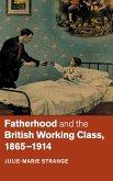 Fatherhood and the British Working Class, 1865-1914
