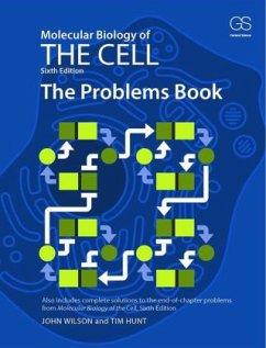 Molecular Biology of the Cell. The Problems Book - Wilson, John; Hunt, Tim