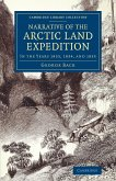 Narrative of the Arctic Land Expedition to the Mouth of the Great Fish River, and Along the Shores of the Arctic Ocean