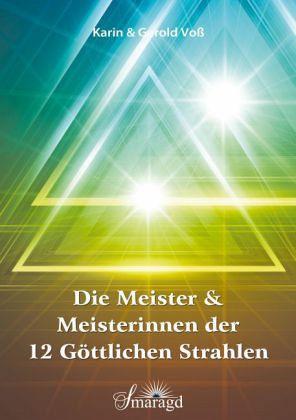 Die Meister und Meisterinnen der 12 göttlichen Strahlen
