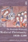 The Routledge History of Medieval Christianity: 1050-1500