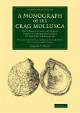 A Monograph of the Crag Mollusca - Volume 4