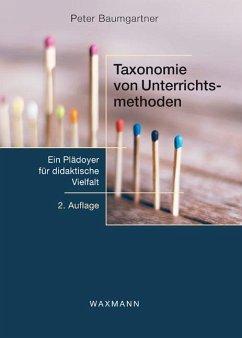 Taxonomie von Unterrichtsmethoden - Baumgartner, Peter