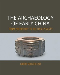 The Archaeology of Early China: From Prehistory to the Han Dynasty - Shelach-Lavi, Gideon