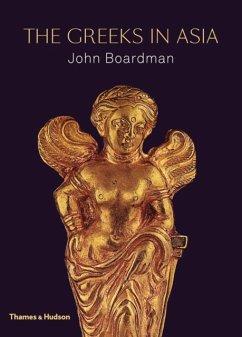The Greeks in Asia - Boardman, John