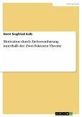 Motivation durch Zielvereinbarung innerhalb der Zwei-Faktoren-Theorie (eBook, PDF)