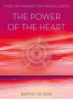 The Power of the Heart (eBook, ePUB) - De Pape, Baptist